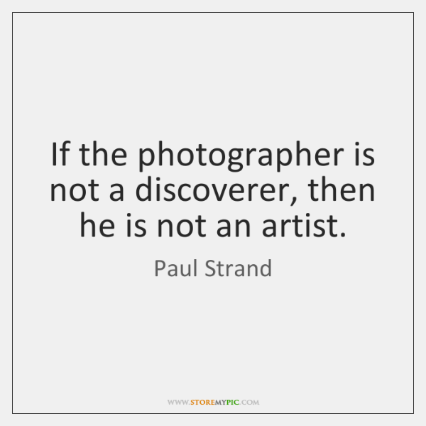 If the photographer is not a discoverer, then he is not an ...