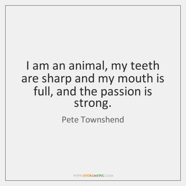 I am an animal, my teeth are sharp and my mouth is ...
