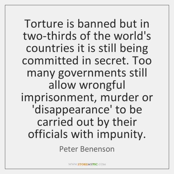 Torture is banned but in two-thirds of the world's countries it is ...