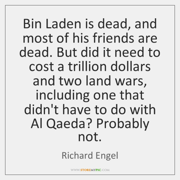 Bin Laden is dead, and most of his friends are dead. But ...