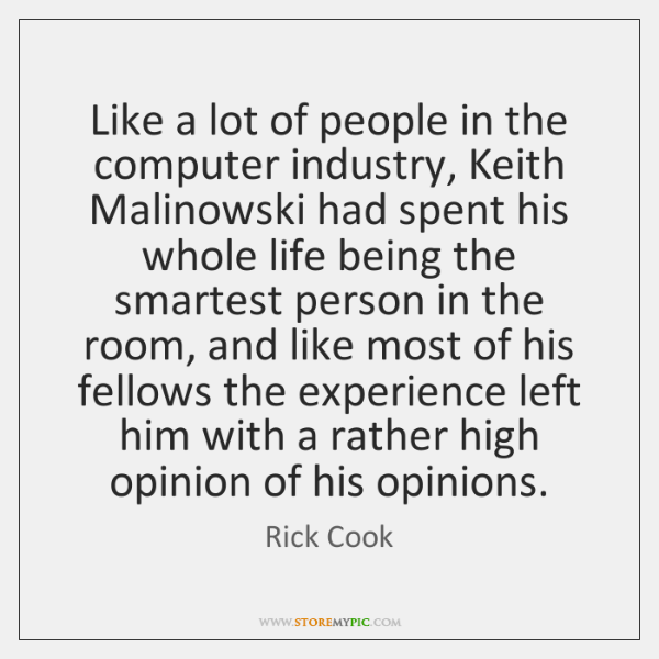 Like a lot of people in the computer industry, Keith Malinowski had ...