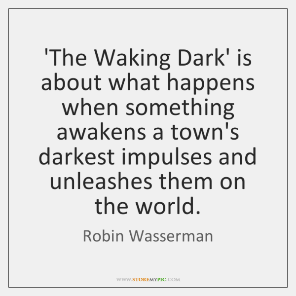 'The Waking Dark' is about what happens when something awakens a town's ...