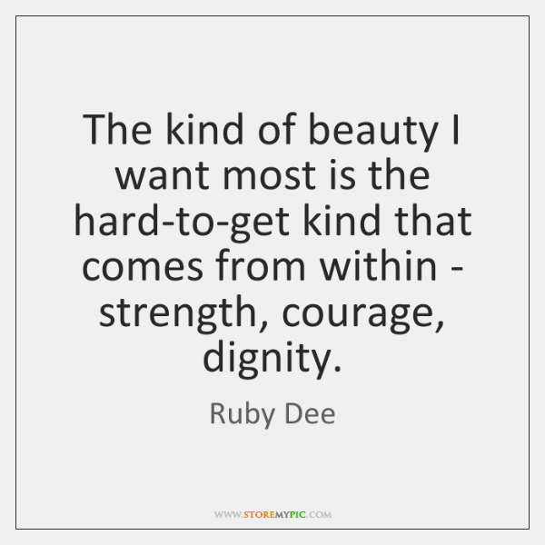 The kind of beauty I want most is the hard-to-get kind that ...
