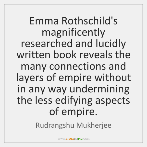 Emma Rothschild's magnificently researched and lucidly written book reveals the many connections ...