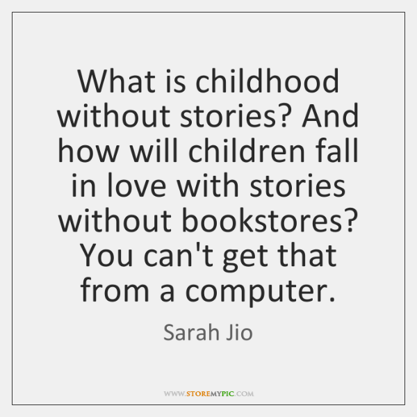 What is childhood without stories? And how will children fall in love ...