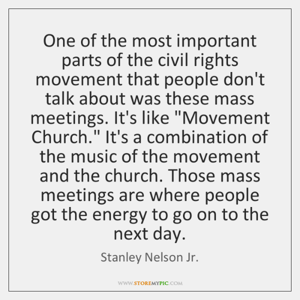 One of the most important parts of the civil rights movement that ...