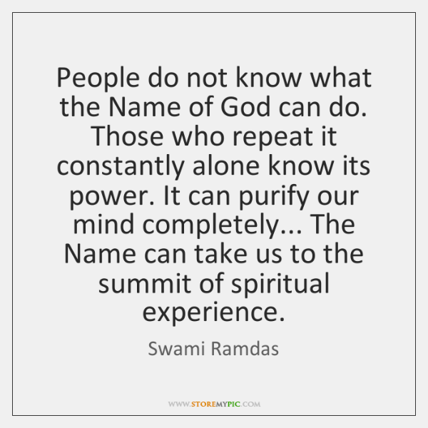 People do not know what the Name of God can do. Those ...
