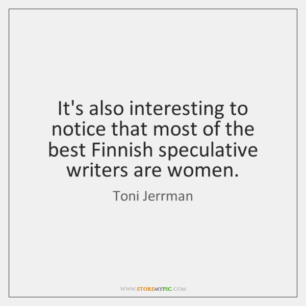 It's also interesting to notice that most of the best Finnish speculative ...