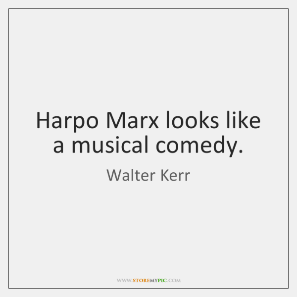 Harpo Marx looks like a musical comedy.
