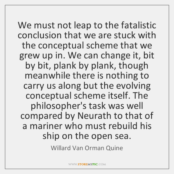 We must not leap to the fatalistic conclusion that we are stuck ...