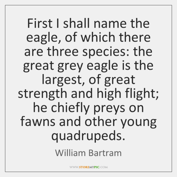 First I shall name the eagle, of which there are three species: ...