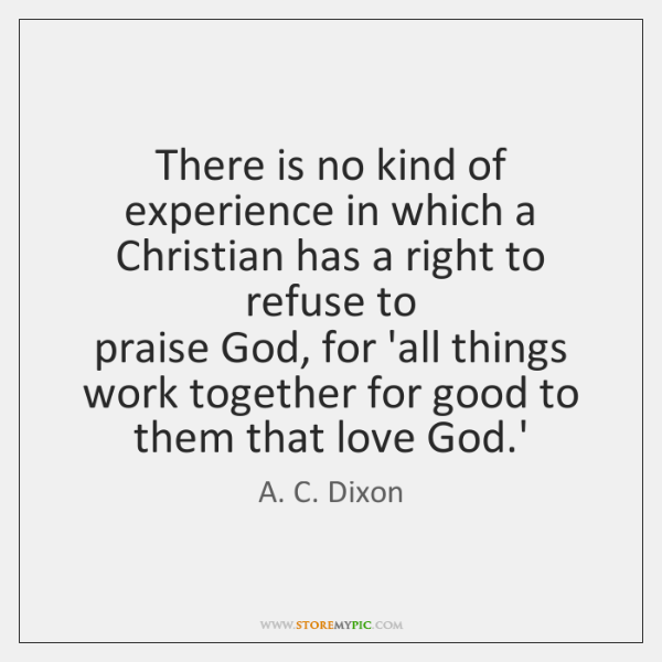 There is no kind of experience in which a Christian has a ...