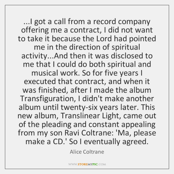 ...I got a call from a record company offering me a contract, ...
