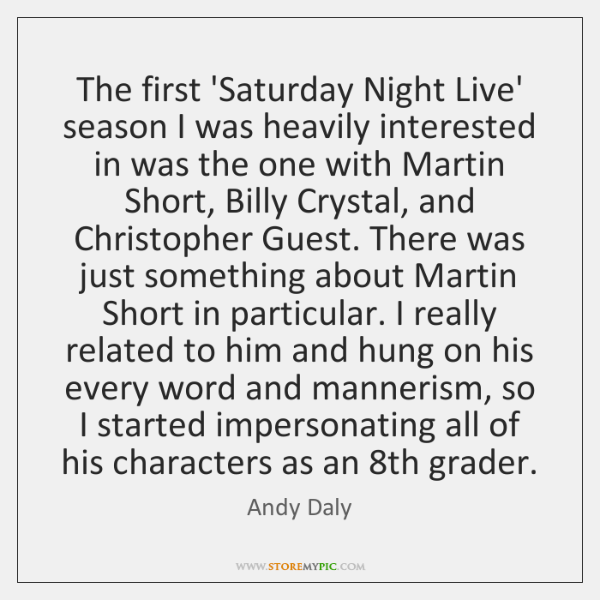 The first 'Saturday Night Live' season I was heavily interested in was ...