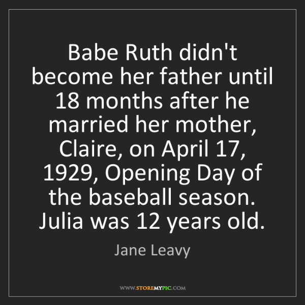 Jane Leavy: Babe Ruth didn't become her father until 18 months after...