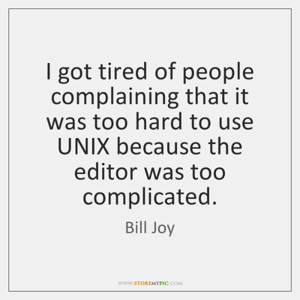I got tired of people complaining that it was too hard to ...