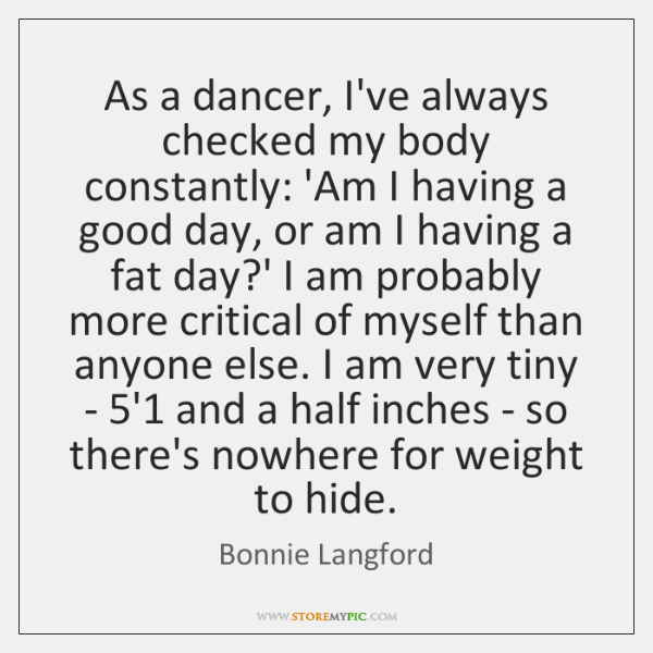 As a dancer, I've always checked my body constantly: 'Am I having ...
