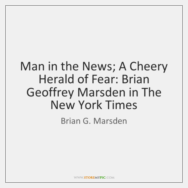 Man in the News; A Cheery Herald of Fear: Brian Geoffrey Marsden ...
