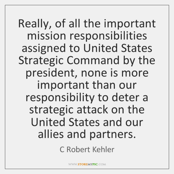 Really, of all the important mission responsibilities assigned to United States Strategic ...