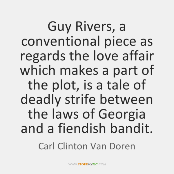 Guy Rivers, a conventional piece as regards the love affair which makes ...