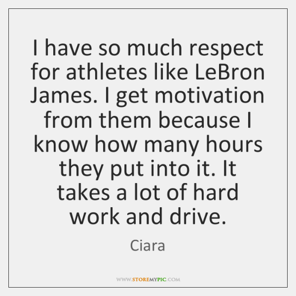 I have so much respect for athletes like LeBron James. I get ...