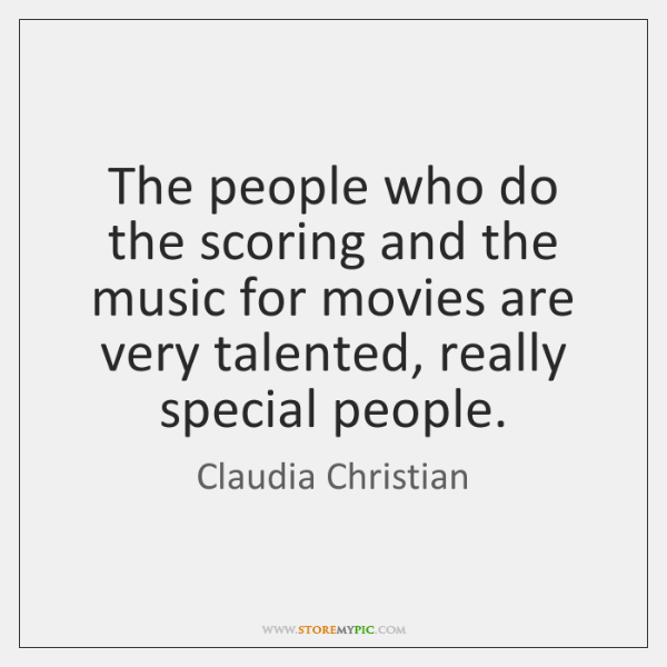 The people who do the scoring and the music for movies are ...