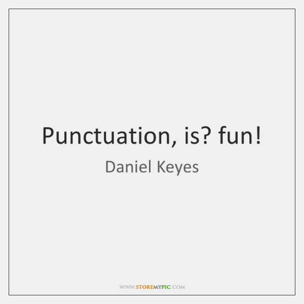 Punctuation, is? fun!