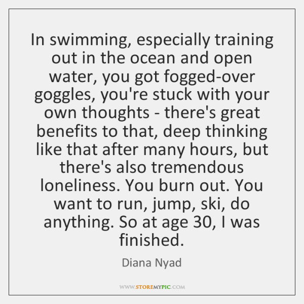 In swimming, especially training out in the ocean and open water, you ...