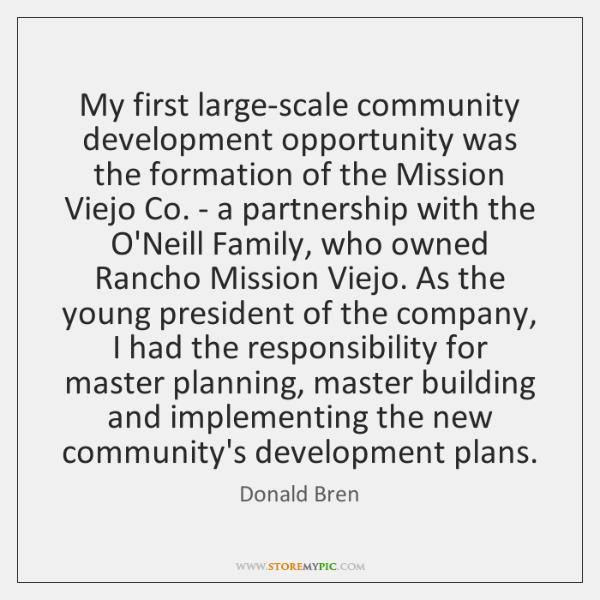 My first large-scale community development opportunity was the formation of the Mission ...