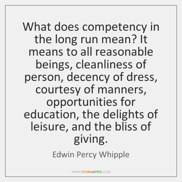 What does competency in the long run mean? It means to all ...