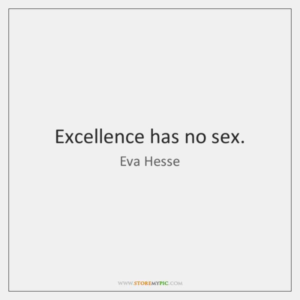 Excellence has no sex.