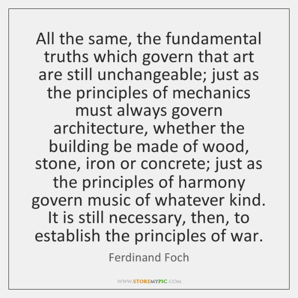 All the same, the fundamental truths which govern that art are still ...