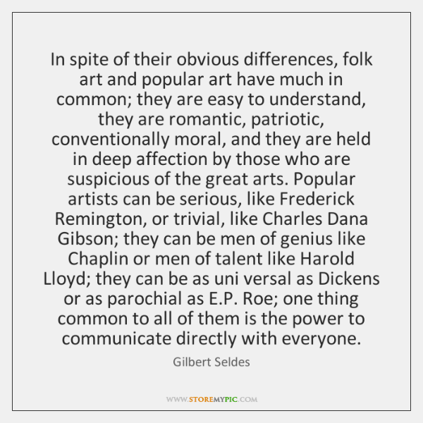 In spite of their obvious differences, folk art and popular art have ...