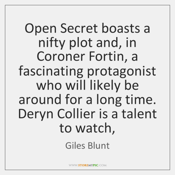 Open Secret boasts a nifty plot and, in Coroner Fortin, a fascinating ...