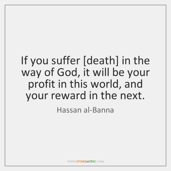If you suffer [death] in the way of God, it will be ...