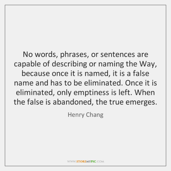 No words, phrases, or sentences are capable of describing or naming the ...