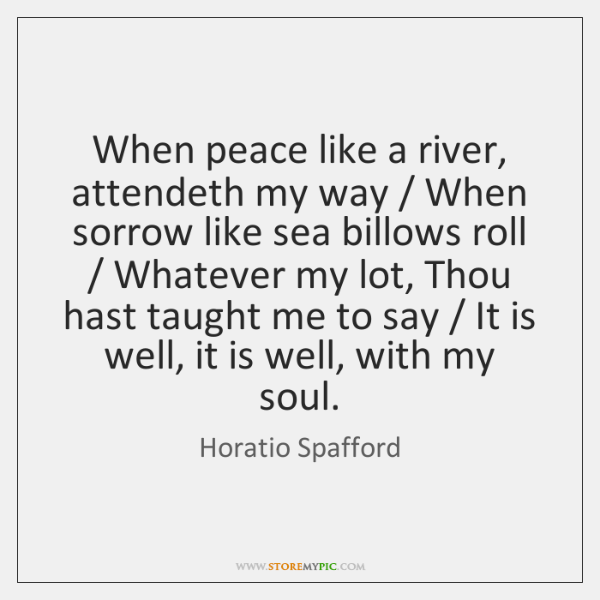 Horatio Spafford Quotes Storemypic