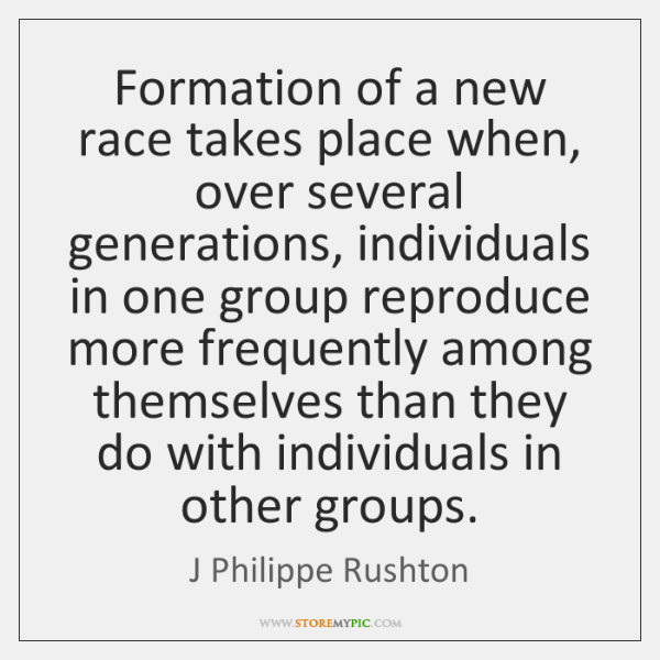 Formation of a new race takes place when, over several generations, individuals ...