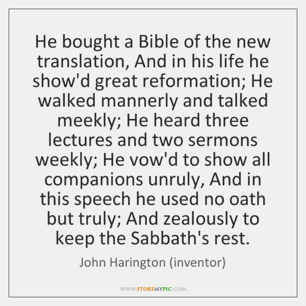 He bought a Bible of the new translation, And in his life ...