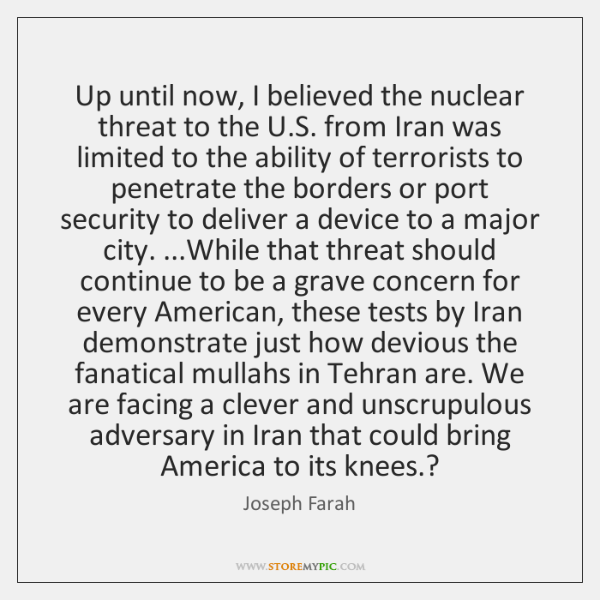 Up until now, I believed the nuclear threat to the U.S. ...