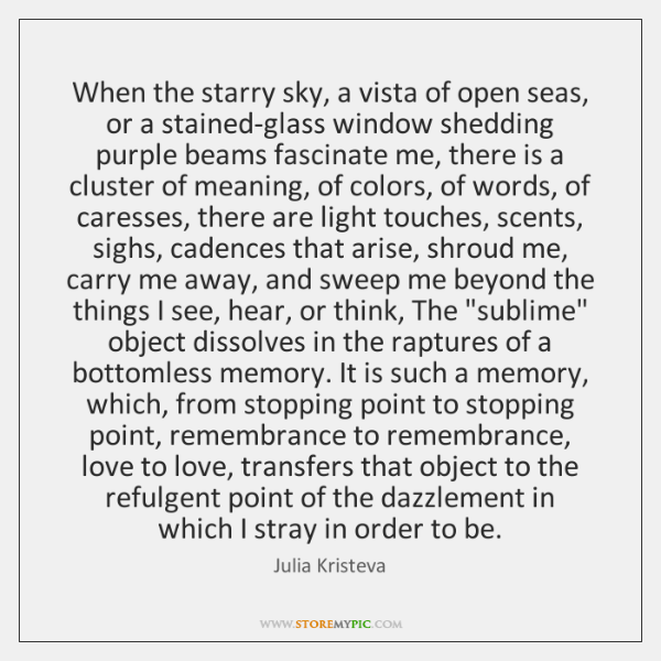 When the starry sky, a vista of open seas, or a stained-glass ...