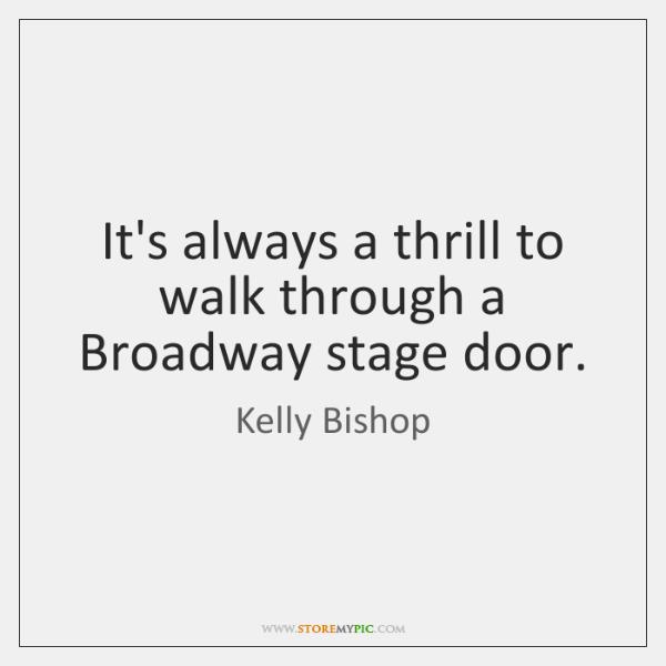 It's always a thrill to walk through a Broadway stage door.