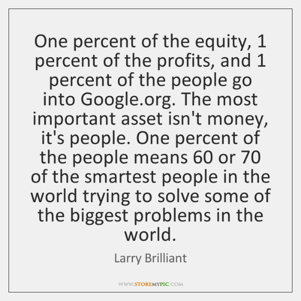 One percent of the equity, 1 percent of the profits, and 1 percent of ...