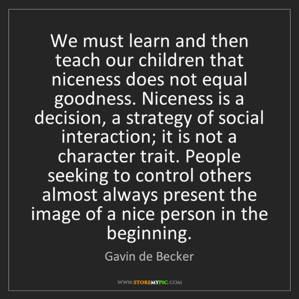 Gavin de Becker: We must learn and then teach our children that niceness...
