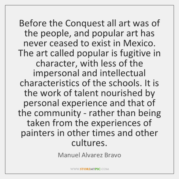 Before the Conquest all art was of the people, and popular art ...
