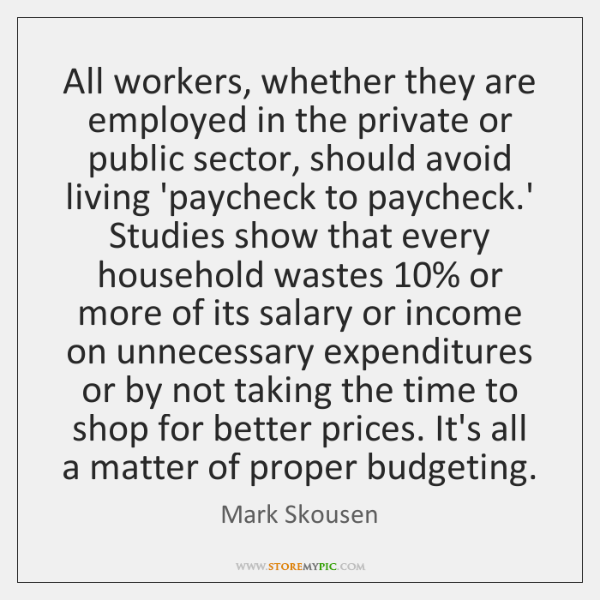 All workers, whether they are employed in the private or public sector, ...
