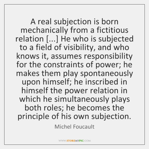 A real subjection is born mechanically from a fictitious relation [...] He who ...