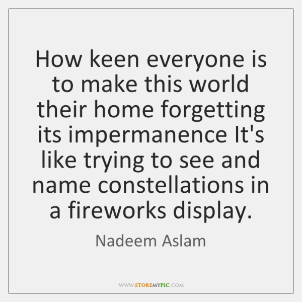 How keen everyone is to make this world their home forgetting its ...