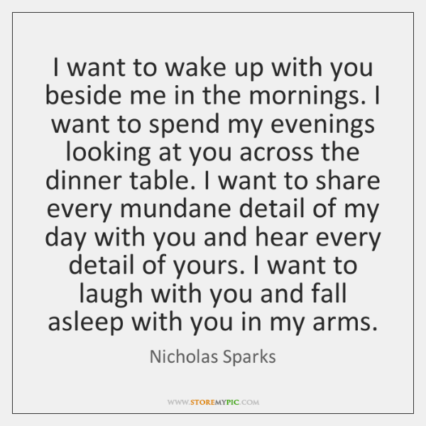 I Want To Wake Up With You Beside Me In The Mornings Storemypic