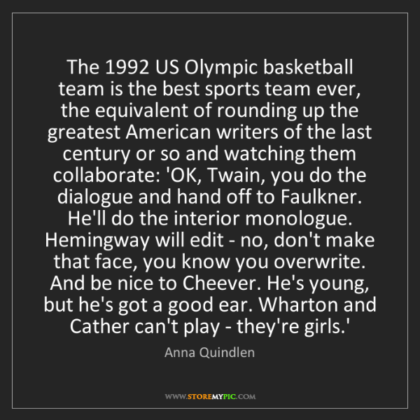 Anna Quindlen: The 1992 US Olympic basketball team is the best sports...